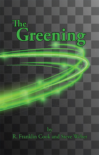 The Greening by R. Franklin Cook and Steve Weber